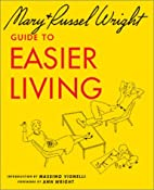 Guide to Easier Living by Russel Wright