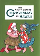 Night Before Christmas in Hawaii by Michael…