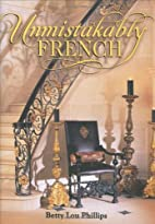 Unmistakably French by Betty Lou Phillips