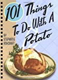 Ashcraft, Stephanie: 101 Things to Do With a Potato