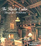 The Rustic Cabin: Design & Architecture by…