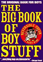 The Big Book of Boy Stuff by Bart King