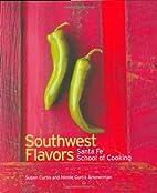Southwest Flavors: Santa Fe School of…