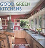 Roberts, Jennifer: Good Green Kitchens