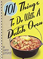 101 Things to Do with a Dutch Oven (101…
