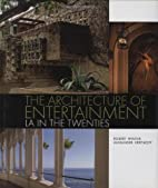 The Architecture of Entertainment: LA in the…