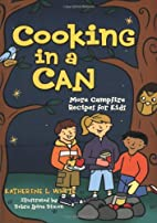 Cooking in a Can: More Campfire Recipes for…