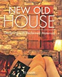 Knapp, Ed: New Old House: Designing With Reclaimed Materials