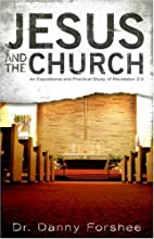 Jesus and the Church by Danny Forshee