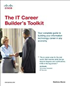 The IT Career Builder's Toolkit by Matthew…