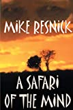 Resnick, Mike: A Safari of the Mind