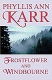 Karr, Phyllis Ann: Frostflower and Windbourne (Wildside Fantasy)
