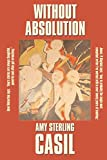 Casil, Amy Sterling: Without Absolution