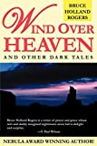 Rogers, Bruce Holland: Wind Over Heaven