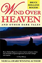 Wind Over Heaven by Bruce Holland Rogers