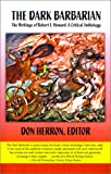 Herron, Don: The Dark Barbarian: The Writings of Robert E Howard  A Critical Anthology