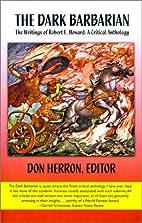 The Dark Barbarian: The Writings of Robert E…