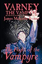 Varney the Vampyre, or The Feast of Blood:…
