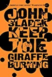 Sladek, John: Keep the Giraffe Burning