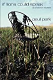 Park, Paul: If Lions Could Speak and Other Stories