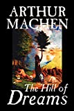 MacHen, Arthur: The Hill of Dreams