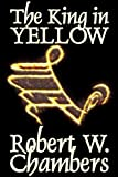 Chambers, Robert William: The King in Yellow