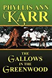 Karr, Phyllis Ann: The Gallows in the Greenwood