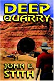 Stith, John E.: Deep Quarry