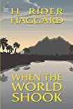 Haggard, H. Rider: When the World Shook