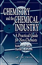 Chemistry and the Chemical Industry: A…