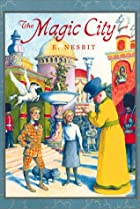 The Magic City by E. Nesbit