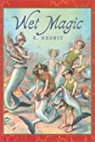 Nesbit, E.: Wet Magic