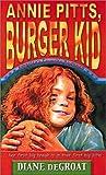 Diane deGroat: Annie Pitts, Burger Kid