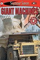 Giant Machines by Seymour Simon
