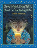 deGroat, Diane: Good Night, Sleep Tight, Don't Let the Bedbugs Bite!