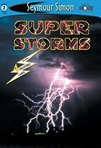 Super Storms by Seymour Simon