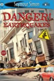 Simon, Seymour: Danger! Earthquakes