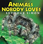 Animals Nobody Loves by Seymour Simon