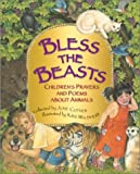 Cotner, June: Bless the Beasts: Children&#39;s Prayers and Poems about Animals
