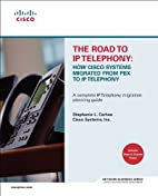 The Road to IP Telephony: How Cisco Systems…
