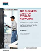 The Business Case for Storage Networks…