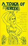 Beleos, Constance Bichekas: A Touch of Greek: A Collection of Traditional Greek Recipes, Many Adapted for Today's Busy Families Who Understand the Joy and Necessity