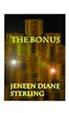 The Bonus by Jeneen Diane Sterling