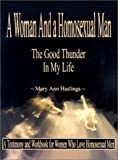 Hastings, Mary Ann: A Woman and a Homosexual Man: The Good Thunder in My Life