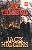 Higgins, Jack: Pay the Devil