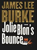 James Lee Burke: Jolie Blon's Bounce: A Novel