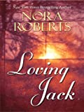 Roberts, Nora: Loving Jack