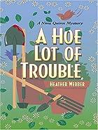 A Hoe Lot of Trouble by Heather Webber