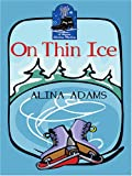 Alina Adams: On Thin Ice
