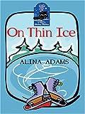 Alina Adams: On Thin Ice